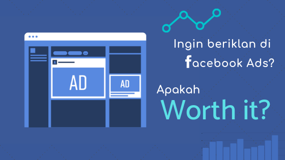 Apakah Beriklan Di Facebook Ads Worth It?