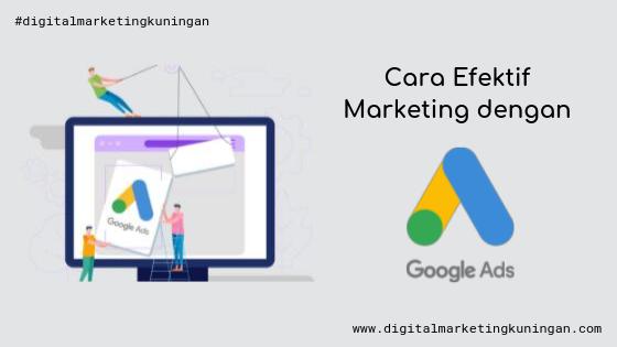 Cara Efektif Marketing dengan Google Ads